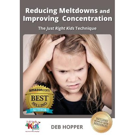 Reducing Meltdowns and Improving Concentration : The Just Right Kids (Best Way To Improve Concentration)