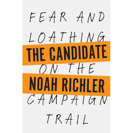 The Candidate : Fear and Loathing on the Campaign