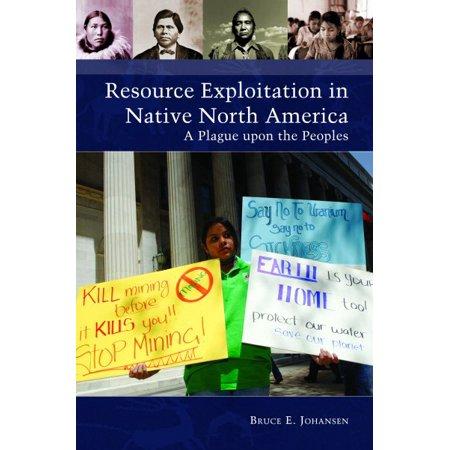 Resource Exploitation In Native North America