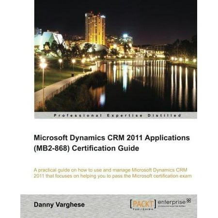 Microsoft Dynamics Crm 2011 Applications (Mb2-868) Certification ...
