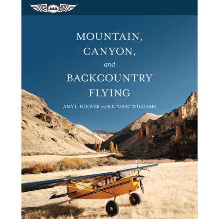 Mountain, Canyon, and Backcountry Flying - eBook
