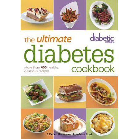 Diabetic Living The Ultimate Diabetes Cookbook : More than 400 Healthy, Delicious Recipes - Healthy Halloween Recipes For School