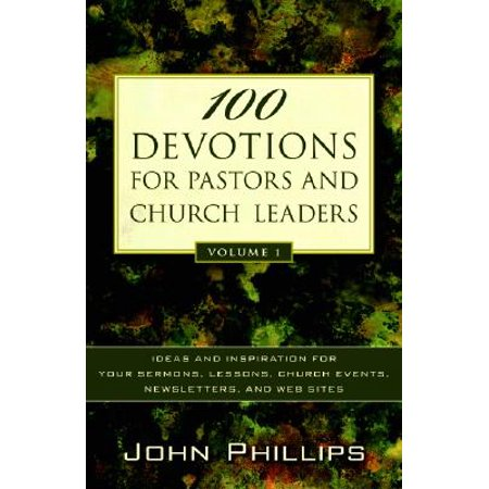 100 Devotions for Pastors and Church Leaders : Ideas and Inspiration for Your Sermons, Lessons, Church Events, Newsletters, and Web Sites](Church Mothers Day Ideas)