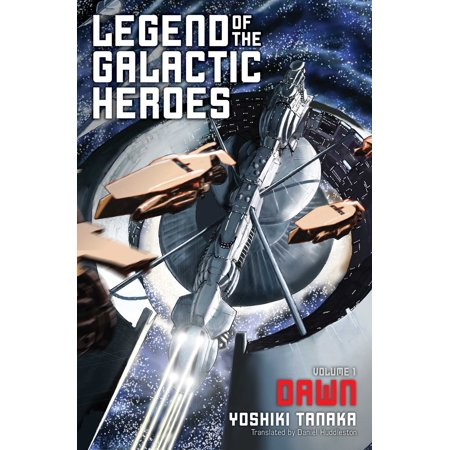 Legend of the Galactic Heroes, Vol. 1 : Dawn (The Legend Of The Legendary Heroes Novel)