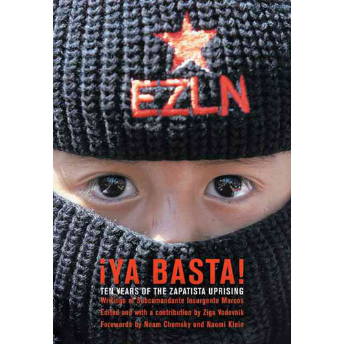 Ya Basta!: Ten Years of the Zapatista Uprising