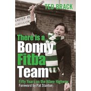 There Is a Bonny Fitba Team : Fifty Years of the Hibee Highway. Ted Brack