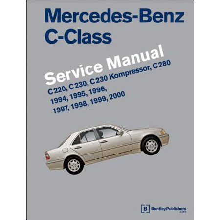 Mercedes-Benz C-Class (W202) Service Manual: 1994, 1995, 1996, 1997, 1998, 1999, 2000 : C220, C230, C230 Kompressor, C280 (Mercedes 300td Service Manual)