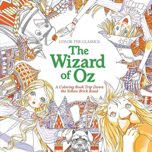 The Wizard of Oz: A Coloring Book Trip Down the Yellow-Brick Road