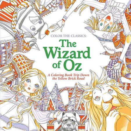 The Wizard Of Oz  A Coloring Book Trip Down The Yellow Brick Road
