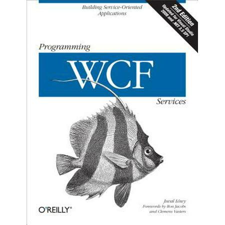 Programming WCF Services - eBook (Wcf Service Example In Asp Net C#)