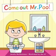 Come Out MR Poo! : Potty Training for Kids