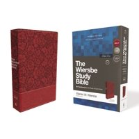 Nkjv, Wiersbe Study Bible, Leathersoft, Burgundy, Comfort Print : Be Transformed by the Power of God's Word
