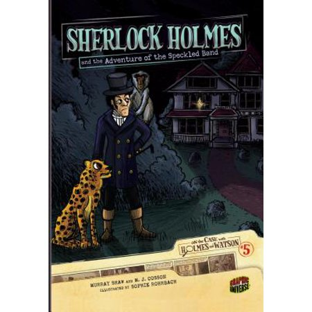 Sherlock Holmes and the Adventure of the Speckled Band : Case 5