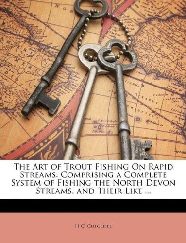 The Art of Trout Fishing on Rapid Streams by