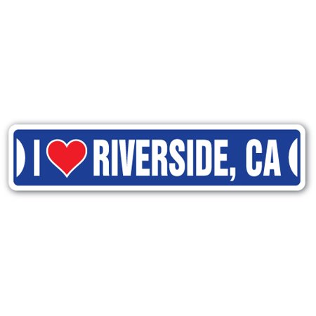 I LOVE RIVERSIDE, CALIFORNIA Street Sign ca city state us wall road décor gift