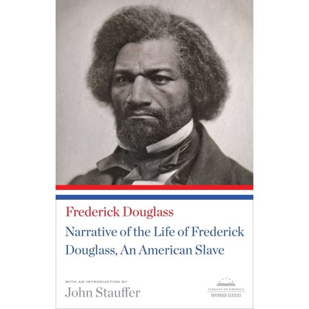 Narrative of the Life of Frederick Douglass, An American Slave : A Library of America Paperback (Narrative Of The Life Of A Slave)