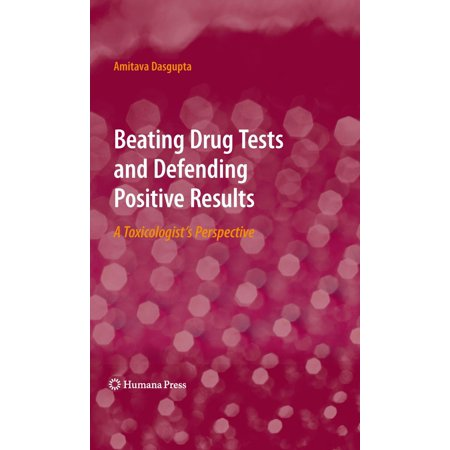 Beating Drug Tests and Defending Positive Results -