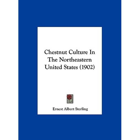 Chestnut Culture in the Northeastern United States (1902)