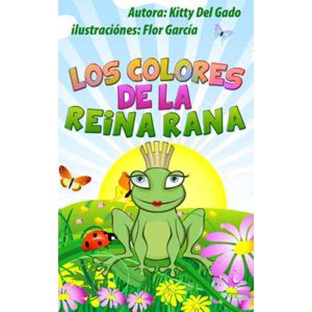 Los Colores de la Reina Rana - eBook (Reina De Corazones Disfraz Halloween)
