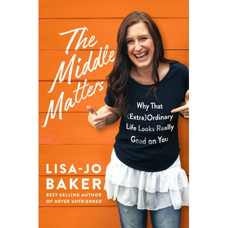 The Middle Matters : Why That (Extra)Ordinary Life Looks Really Good on