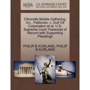 Citronelle Mobile Gathering, Inc., Petitioner, V. Gulf Oil Corporation et al. U.S. Supreme Court Transcript of Record with Supporting Pleadings