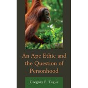 An Ape Ethic and the Question of Personhood (Hardcover)