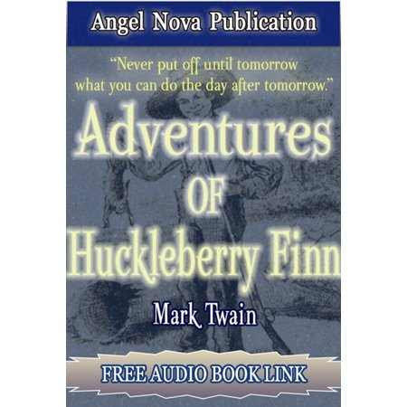 Adventures of Huckleberry Finn : [Illustrations and Free Audio Book Link] - eBook ()