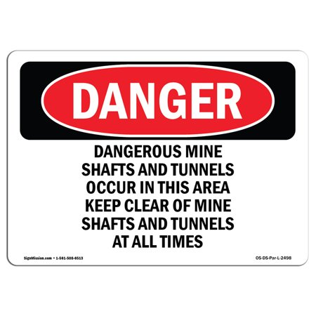 OSHA Danger Sign - Dangerous Mine Shafts And Tunnels Occur 14