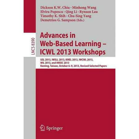 Advances in Web-based Learning Icwl 2013 Workshops: Usl 2013, Iwsll 2013, Kmel 2013, Iwcwl 2013, Wil 2013, and... by