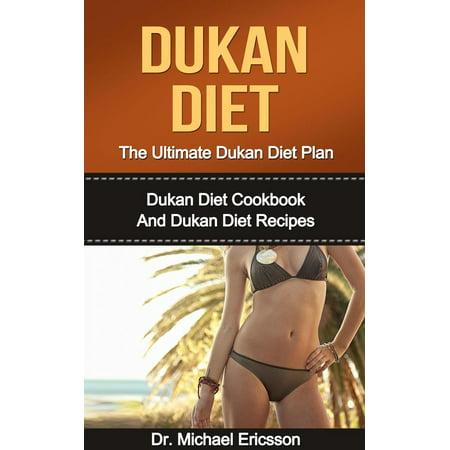 Dukan Diet: The Ultimate Dukan Diet Plan: Dukan Diet Cookbook And Dukan Diet Recipes -