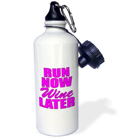 3Drose Run Now Wine Later  Pink  Sports Water Bottle  21Oz