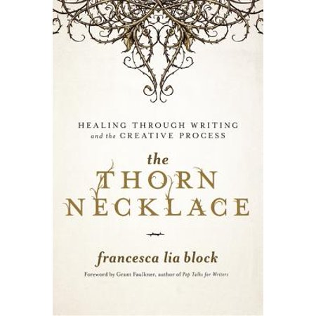 The Thorn Necklace : Healing Through Writing and the Creative Process](Creative Writing For Halloween)