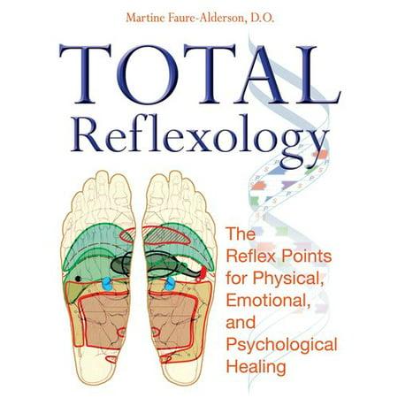 Total des Réflexologie: Les points réflexes pour la guérison physique, émotionnelle et psychologique