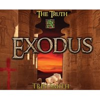 Preflood to Nimrod to Exodus: Exodus: The Exodus Revelation by Trey Smith (Hardcover)