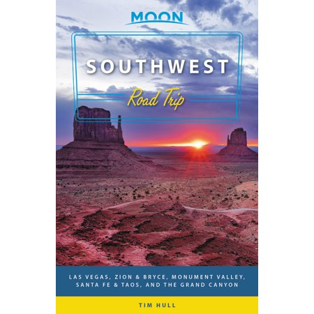 Moon southwest road trip : las vegas, zion & bryce, monument valley, santa fe & taos, and the grand: 9781640490062