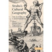 Strabo's Cultural Geography : The Making of a Kolossourgia