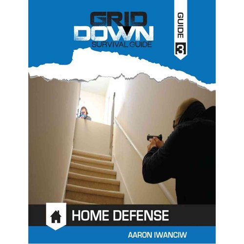 Grid Down Survival Guide Home Defense
