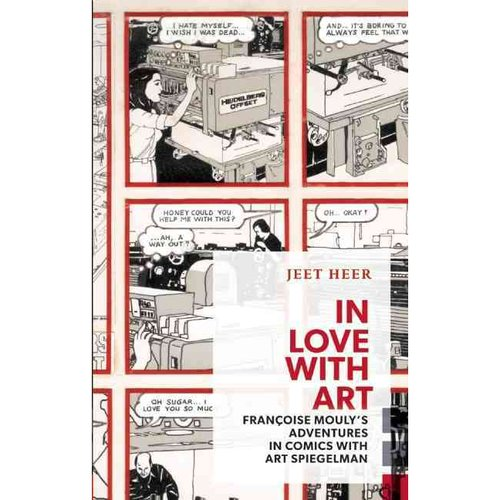 In Love With Art: Francoise Mouly's Adventures in Comics With Art Spiegelman