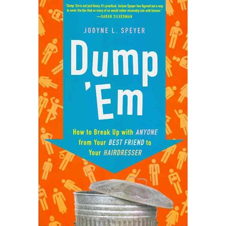 Dump 'em: How to Break Up with Anyone from Your Best Friend to Your Hairdresser (Best Friend Break Up Care Package)
