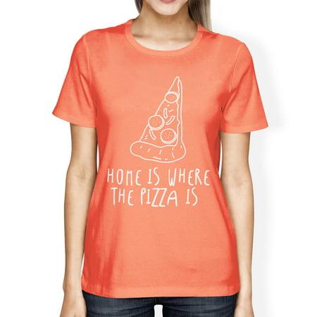 E40 Peach - Home Where Pizza Is Woman Peach Shirt Funny Graphic T-shirt