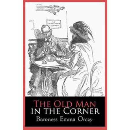 The Old Man In The Corner Ebook Walmart