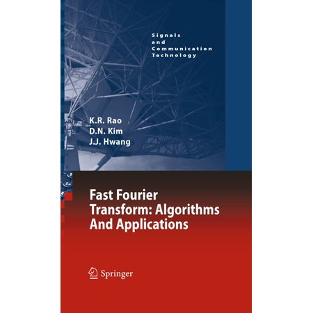 Fast Fourier Transform - Algorithms and Applications - (Application Of Fourier Transform In Signal Processing)