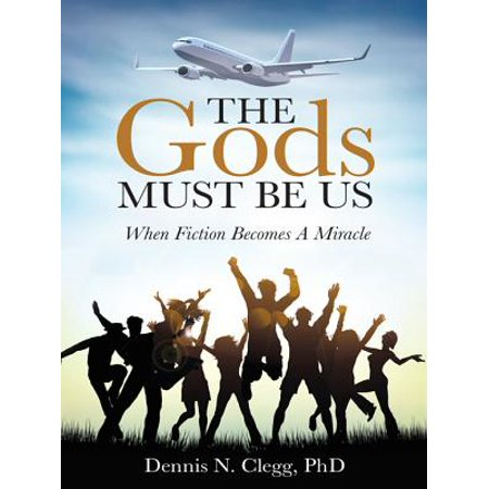 The Gods Must Be Us - eBook
