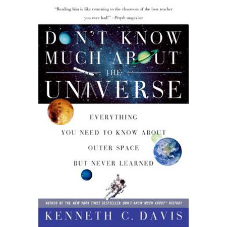 Don't Know Much about the Universe : Everything You Need to Know about Outer Space But Never