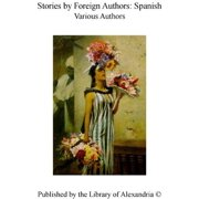 Stories by Foreign Authors: Spanish - eBook