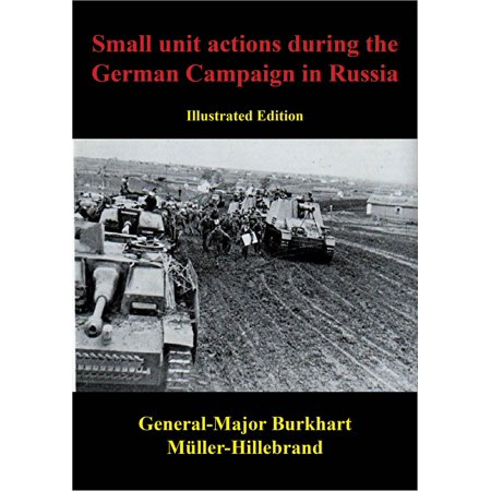 Autonomous Action Unit - Small Unit Actions During The German Campaign In Russia [Illustrated Edition] - eBook