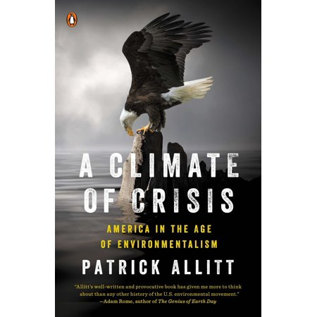 A Climate of Crisis : America in the Age of