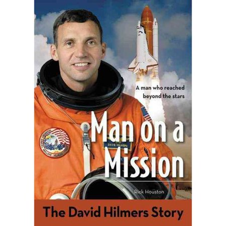 Man on a Mission: The David Hilmers Story by