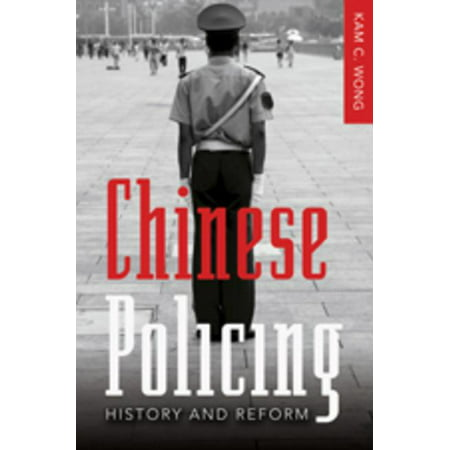New Perspectives in Criminology and Criminal Justice: Chinese Policing : History and Reform (Series #3) (Paperback)