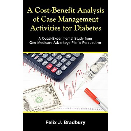 A Cost-Benefit Analysis of Case Management Activities for Diabetes : A Quasi-Experimental Study from One Medicare Advantage Plan's (Best Advantage Plan For Medicare)